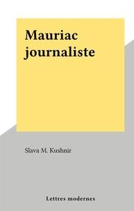 Slava M. Kushnir - Mauriac journaliste.