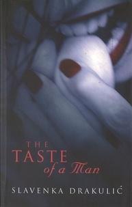 Slavenka Drakulic - The Taste Of A Man.