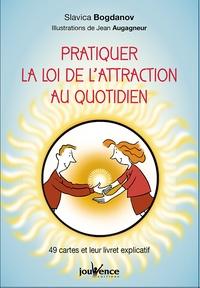 Slavica Bogdanov et Jean Augagneur - Pratiquer la loi de l'attraction au quotidien - 49 cartes et leur livret explicatif.