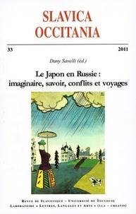 Dany Savelli - Slavica Occitania N° 33/2011 : Le Japon en Russie : imaginaire, savoir, conflits et voyages.