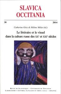 Catherine Géry et Hélène Mélat - Slavica Occitania N° 38/2014 : Le littéraire et le visuel dans la culture russe des XXe et XXIe siècles.