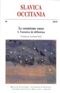 Françoise Lesourd - Slavica Occitania N° 46/2018 : Le cosmisme russe - Volume 1, Tentative de définition.