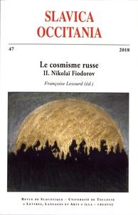Françoise Lesourd - Slavica Occitania N° 47/2018 : Le cosmisme russe - Volume 2, Nikolaï Fiodorov.