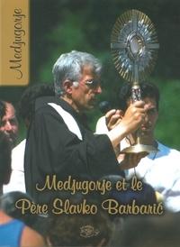 Slavko Barbaric - Medjugorje et le père Slavko Barbaric.
