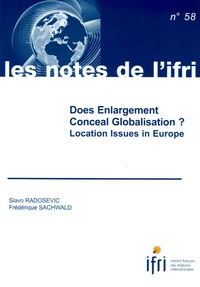 Slavo Radosevic et Frédérique Sachwald - Does Enlargement Conceal Globalisation? - Location Issues in Europe.