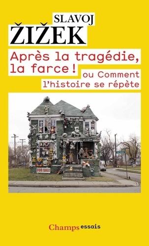Après la tragédie, la farce !. Comment l'histoire se répète