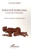 """Slavoj Zizek - Essai sur Schelling - """"le reste qui n'éclôt jamais""""."""