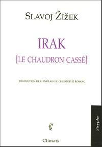 Slavoj Zizek - Irak : le chaudron cassé.