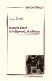 Slavoj Zizek - Jacques Lacan à Hollywood, et ailleurs.