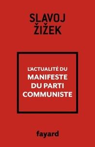 Slavoj Zizek - L'actualité du Manifeste du Parti communiste.