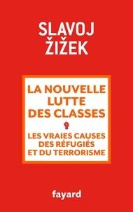 Slavoj Zizek - La nouvelle lutte des classes - Les vraies causes des réfugiés et du terrorisme.