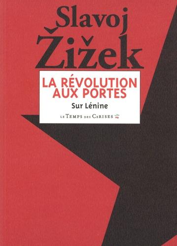 La Révolution aux portes. Textes choisis de Lénine de 1917