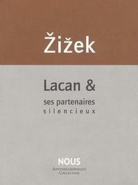 Slavoj Zizek - Lacan & ses partenaires silencieux.