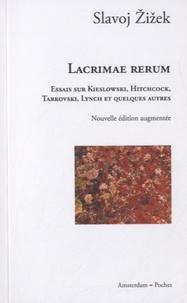 Slavoj Zizek - Lacrimae rerum - Essais sur Kieslowski, Hitchcock, Tarkovski, Lynch et quelques autres.