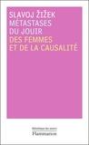 Slavoj Zizek - Métastases du jouir - Des femmes et de la causalité.