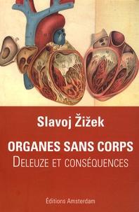 Slavoj Zizek - Organes sans corps - Deleuze et Conséquences.