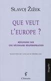 Slavoj Zizek - Que veut l'Europe ? - Réflexions sur une nécessaire réappropriation.