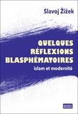 Slavoj Zizek - Quelques réflexions blasphèmatoires - Islam et modernité.