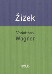 Slavoj Zizek - Variations Wagner.