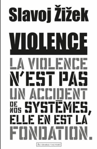 Slavoj Zizek - Violence - Six réflexions transversales.
