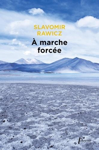 A marche forcée. A pied, du cercle polaire à l'Himalaya 1941-1942  Edition limitée