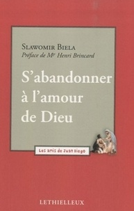 Slawomir Biela - S'abandonner à l'amour de Dieu.