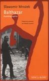 Slawomir Mrozek - Balthazar - Autobiographie.