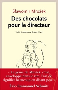 Slawomir Mrozek - Des chocolats pour le Directeur.