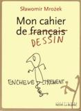 Slawomir Mrozek - Mon cahier de français.