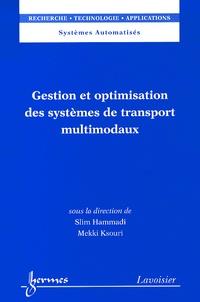 Slim Hammadi et Mekki Ksouri - Gestion et optimisation des systèmes de transport multimodaux.