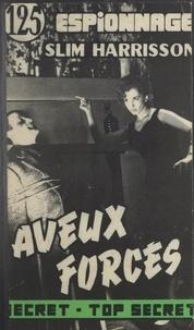 Slim Harrisson - Aveux forcés.