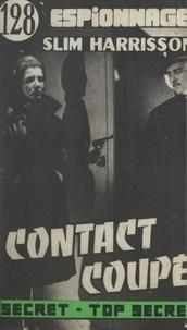 Slim Harrisson - Contact coupé.