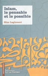 Slim Laghmani - Islam, le pensable et le possible.
