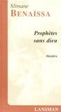 Slimane Benaïssa - Prophètes sans dieu.