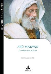 Slimane Rezki - Abû Madyan.