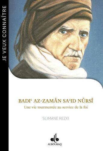 Slimane Rezki - Badi' az-Zamân Sa'id Nûrsî - Une vie tourmentée au service de la foi.