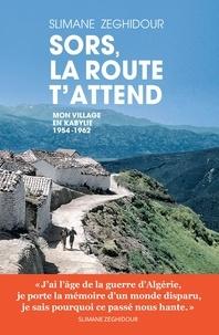 Slimane Zeghidour - Sors, la route t'attend.
