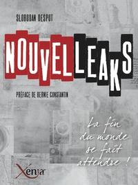 Slobodan Despot - Nouvelleaks - Les chroniques du Nouvelliste (2010-2013).