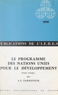 Slobodan S. Zarkovich et  Institut d'Étude du Développem - Le programme des Nations Unies pour le développement - Étude critique.