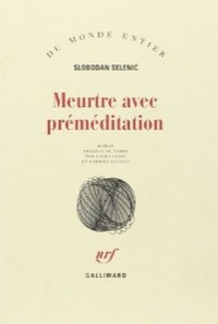 Slobodan Selenic - Meurtre avec préméditation.