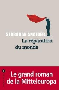 Slobodan Snajder - La réparation du monde.