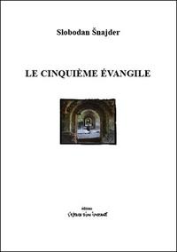 Slobodan Snajder - Le Cinquième Evangile.