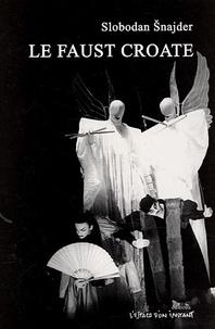 Slobodan Snajder - Le Faust croate.