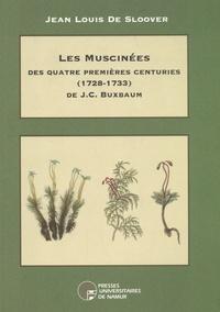 Sloover De - Les muscinees des quatre premieres centuries (1723-1733) de j. c. buxbaum.
