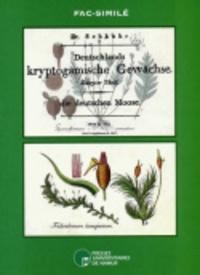 Sloover jean-louis De - C. Schkuhr, Die deutschen Moose, 1810-1811 - avec le supplément  éd. E. Fleischer, 1847  et une introduction de Jean Louis De Sloover Fac-similé.
