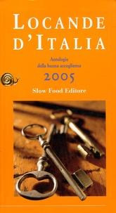 Slow Food Editore - Locande d'Italia - Antologia della buona accoglienza.