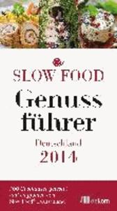 Slow Food Genussführer Deutschland 2014 - 300 Gaststätten getestet und empfohlen  von Slow Food Deutschland.