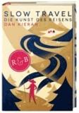 Slow Travel - Die Kunst des Reisens.