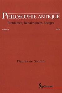 Jean-Baptiste Gourinat - Philosophie antique N° 1/2001 : Figures de Socrate.