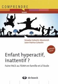 Smadar Celestin-Westreich et Léon-Patrice Celestin - Enfants hyperactifs, inattentif ? - Faire face au TDAH en famille et à l'école.